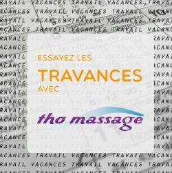Découvrez les travances avec Tho Massage